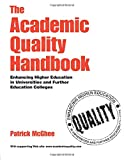 Patrick Mcghee The Academic Quality Handbook: Enhancing Higher Education in Universities and Further Education Colleges