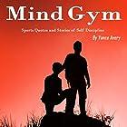 Mind Gym: Sports Quotes and Stories of Self Discipline Hörbuch von Vance Avery Gesprochen von: Sam Slydell