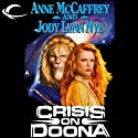 Crisis on Doona: Doona, Book 2 (       UNABRIDGED) by Anne McCaffrey, Jody Lynn Nye Narrated by Kiff VandenHeuvel