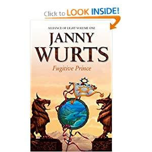 Fugitive Prince: First Book of The Alliance of Light (The Wars of Light and Shadow, Book 4) (The Wars of Light... by Janny Wurts