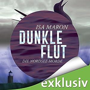 Dunkle Flut (Die Nordsee-Morde 1) Hörbuch von Isa Maron Gesprochen von: Elena Wilms
