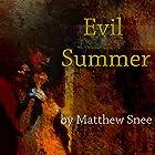Evil Summer Hörbuch von Matthew Snee Gesprochen von: Matthew Snee