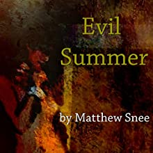 Evil Summer Audiobook by Matthew Snee Narrated by Matthew Snee