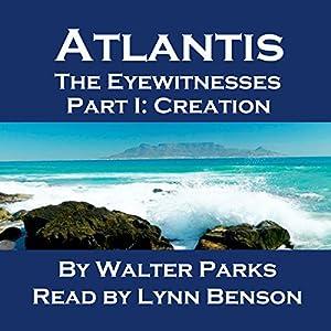 Atlantis: The Eyewitnesses, Part I: The Creation of Atlantis Audiobook
