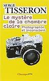Le mystère de la chambre claire : Photographie et inconscient