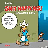 Shit Happens Wandkalender 2015
