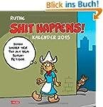 Shit Happens Wandkalender 2015