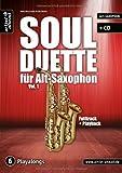Soul Duette für Alt-Saxophon - Vol. 1 (inkl. CD): Duette für zwei Alt- oder Tenor- und Alt-Saxophon!