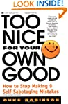 Too Nice for Your Own Good: How to St...