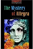 The Oxford Bookworms Library: Stage 2: 700 Headwords The Mystery of Allegra (0194229807) by Foreman, Peter