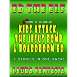 Kids Attack and The Jesus Bomb (Ed The Elf #7 and #8)di Laura Fantasia