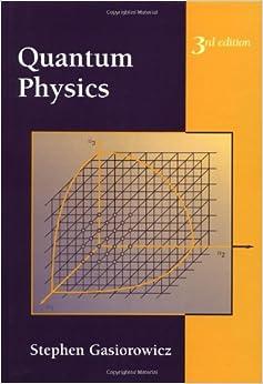 Quantum physics stephen gasiorowicz solutions manual pdf