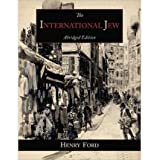 [ THE INTERNATIONAL JEW: THE WORLD'S FOREMOST PROBLEM-ABRIDGED EDITION ] BY Ford, Henry, Jr. ( Author ) [ 2011...