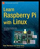 Peter Membrey Learn Raspberry Pi with Linux (Technology in Action)