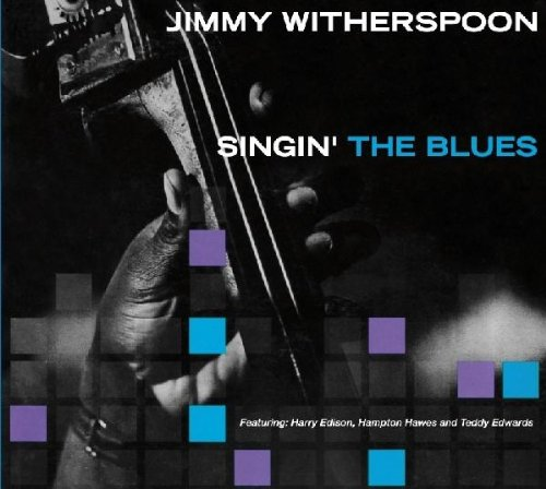 Singin the Blues by Jimmy Witherspoon