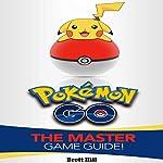 Pokemon Go: The Master Game Guide! | Brett Hill