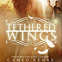 Tethered Wings Audiobook by Cameo Renae Narrated by Susannah Jones