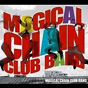 MAGICAL CHAIN CLUB BAND