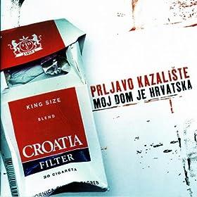 Moj dom je Hrvatska [Explicit]