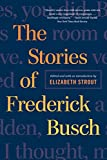 img - for The Stories of Frederick Busch book / textbook / text book