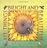 Cecil Frances Alexander All Things Bright and Beautiful