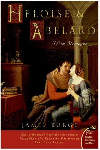 Heloise & Abelard: A New Biography (Plus)