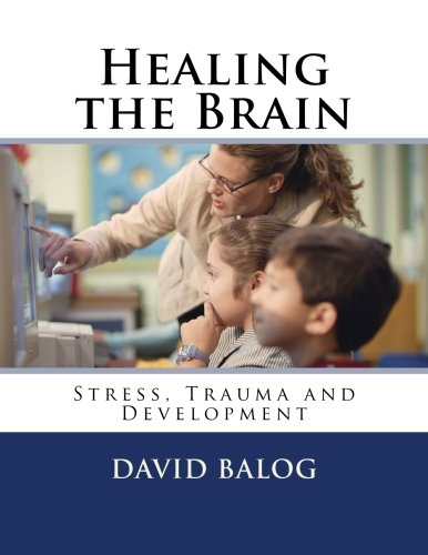 Healing the Brain: Stress, Trauma and Development (Trauma And Development compare prices)