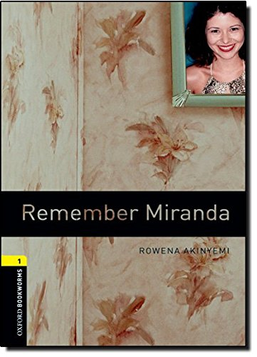 Oxford Bookworms Library: Stage 1: Remember Miranda: 400 Headwords (Oxford Bookworms ELT)