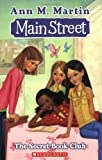 Main Street #5: The Secret Book Club (0439868831) by Martin, Ann M.