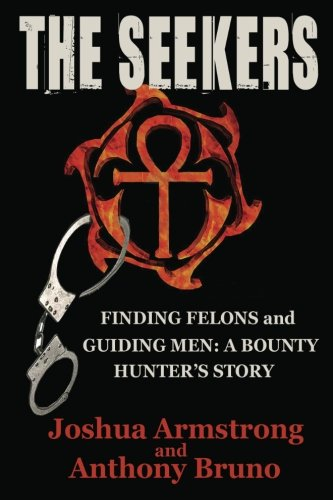 The Seekers: A Bounty Hunter's Story--Finding Felons and Guiding Men PDF