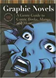 Graphic Novels: A Genre Guide to Comic Books, Manga, and More (Genreflecting Advisory Series)