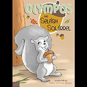 Olympos the Selfish Squirrel | [Darla DeSosa-Rocha]