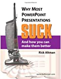 Why Most PowerPoint Presentations Suck and How You Can Make Them Better