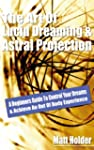 Learn The Art Of Lucid Dreaming & Ast...