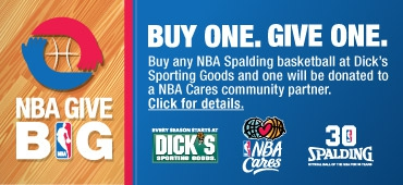 Buy any NBA Spalding basketball at Dick's Sporting Goods and one will be donated to a NBA Cares community partner.