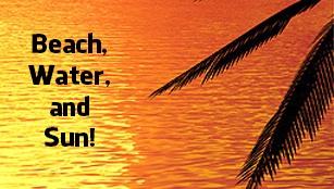Beach, Water, and Sun
