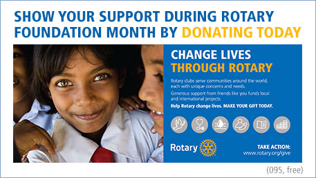 Show your support during Rotary Foundation Month by donating today