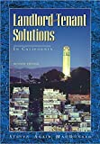 Landlord-Tenant Solutions in California (Revised Edition 2016)