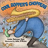 Cool Bopper's Choppers (1590783794) by High, Linda Oatman