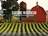 Capture Wisconsin: Wisconsin Through the Eyes of Wisconsin Photographers