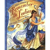 Remember the Ladies: 100 Great American Women ~ Cheryl Harness