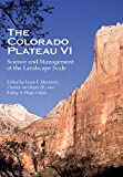 img - for The Colorado Plateau VI: Science and Management at the Landscape Scale book / textbook / text book
