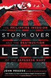 "John Prados, ""Storm Over Leyte: The Philippine Invasion and the Destruction of the Japanese Navy"" (NAL, 2016)"