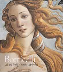 Botticelli: Life and Work: Ronald Lightbown: 9780896599314: Amazon.com