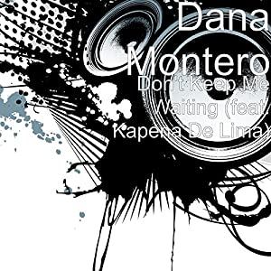 Don't Keep Me Waiting (feat. Kapena De Lima)