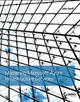 Mastering Microsoft Azure Infrastructure Services Front Cover