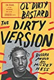 img - for The Dirty Version: On Stage, in the Studio, and in the Streets with Ol' Dirty Bastard book / textbook / text book