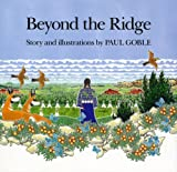 Beyond the Ridge (0027365816) by Goble, Paul