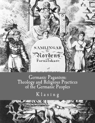 Germanic Paganism: Theology And Religious Practices Of The ...
