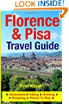 Florence & Pisa Travel Guide: Attract...